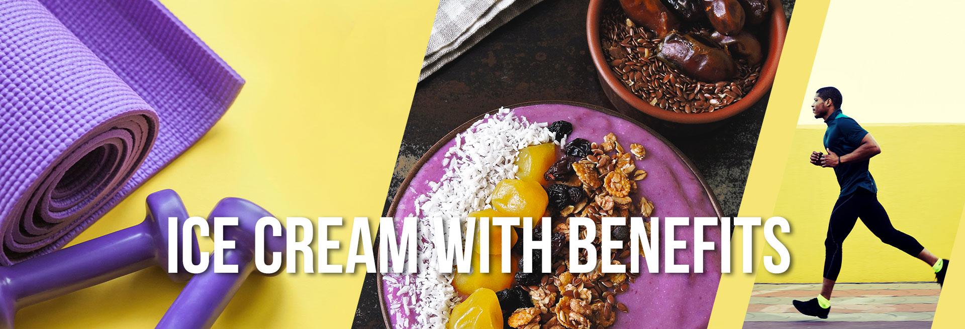 Ice cream with benfits